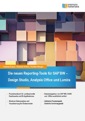 Reporting-Tools für SAP BW – Design Studio, Analysis Office, Lumira von Andreas Krause, Christoph Kretner & Christian Metzger